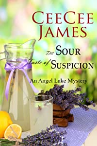 The Sour Taste of Suspicion: An Angel Lake Mystery (Walking Calamity Cozy Mystery Book 3)