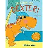 Vacation for Dexter! (Dexter T. Rexter, 3)