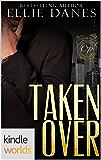 Club Prive: Taken Over, Volume 1 (Kindle Worlds Novella) (Taken Over Series)