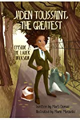 Jaden Toussaint, the Greatest Episode 2: The Ladek Invasion Kindle Edition