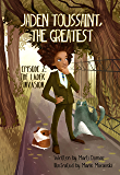Jaden Toussaint, the Greatest Episode 2: The Ladek Invasion