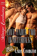Love Under Two Quarterbacks [The Lusty, Texas Collection] (Siren Publishing Menage Everlasting) (The Lusty, Texas Series Book 19)