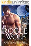 Seduced by the Rogue Wolf (The Real Werewives of Sawtooth Forest Book 4)