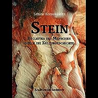 Stein: Faszinierender Wegbegleiter des Menschen