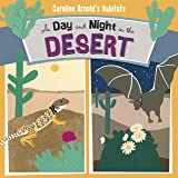 A Day and Night in the Desert (Caroline Arnold's Habitats)