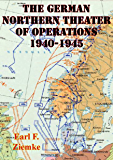 German Northern Theater of Operations 1940-1945 [Illustrated Edition]