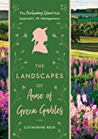 The Landscapes Of Anne Of Green Gables: The