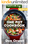 One Pot Cookbook: 250+ One Pot Meals, Dump Dinners Recipes, Quick & Easy Cooking Recipes, Antioxidants & Phytochemicals: Soups Stews and Chilis, Whole Foods Diets, Gluten Free Cooking