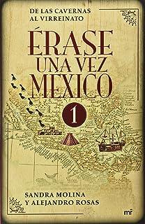 Érase una vez México (Spanish Edition)