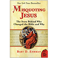 Misquoting Jesus: The Story Behind Who Changed the Bible and Why (English Edition)
