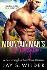 Mountain Man's Virgin: A Boss's Daughter Next Door Romance Kindle Edition