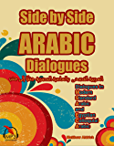 Side by Side Arabic: Dialogues in Modern Standard Arabic and Egyptian Colloquial Arabic (English Edition)