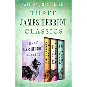 Three James Herriot Classics: All Creatures Great and Small, All Things Bright and Beautiful, and All Things Wise and…