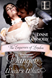 Danger Wears White (The Emperors of London Book 3)