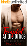 Tempted At The Office: A Dirty Office Romance (Working Desires Book 1)