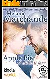 Melody Anne's Billionaire Universe: Apple Pie, and All That Jazz (A Billionaire Romance) (Kindle Worlds Novella)