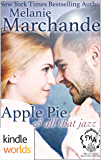 Melody Anne's Billionaire Universe: Apple Pie, and All That Jazz (A Billionaire Romance) (Kindle Worlds Novella)