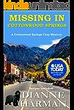 Missing in Cottonwood Springs: Cottonwood Springs Cozy Mystery Series