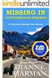 Missing in Cottonwood Springs: Cottonwood Springs Cozy Mystery Series