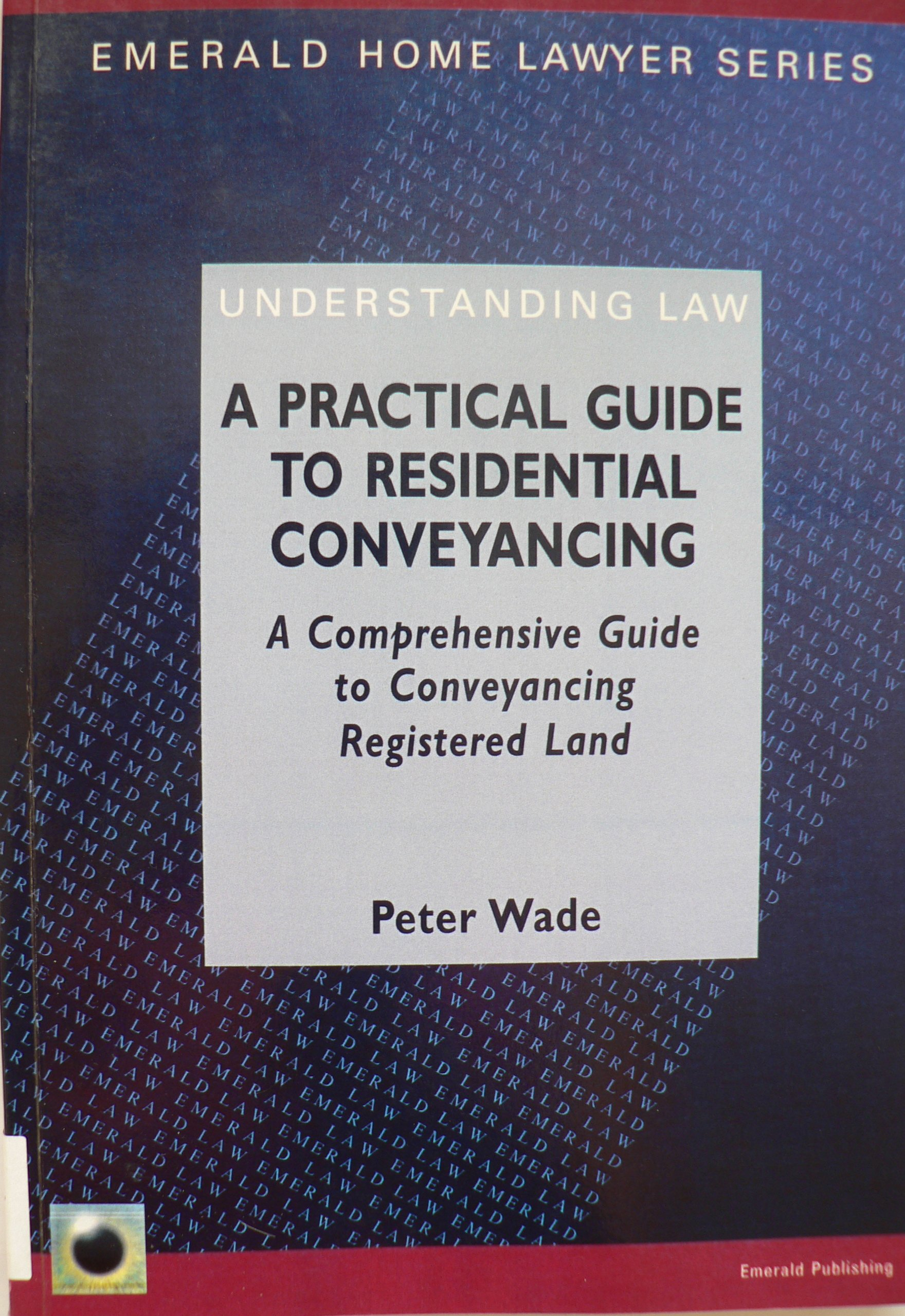a practical guide to residential conveyancing emerald home lawyer series