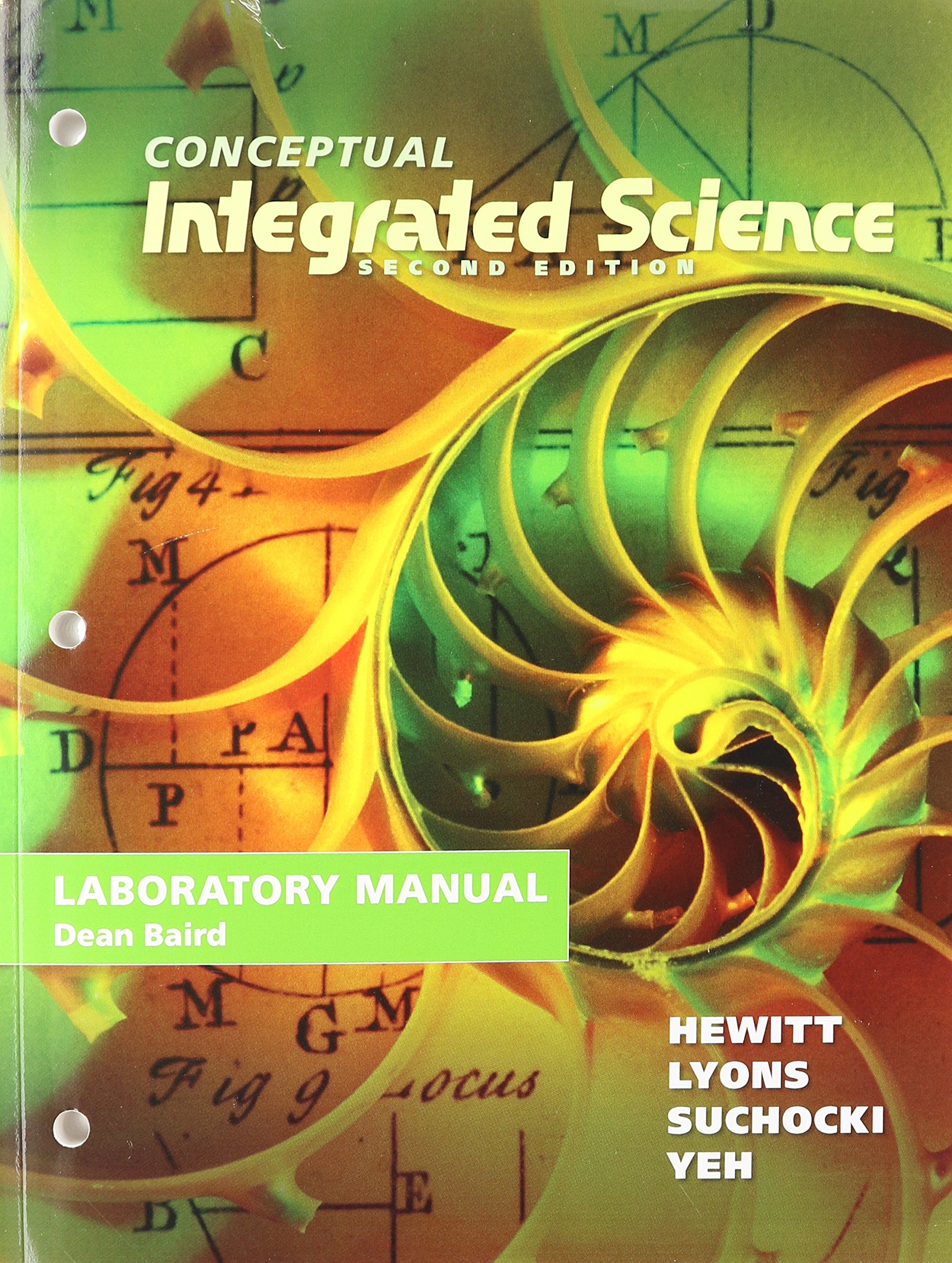 Lab Manual for Conceptual Integrated Science: Paul G. Hewitt, Suzanne A  Lyons, John A. Suchocki, Jennifer Yeh: 9780321822970: Books - Amazon.ca