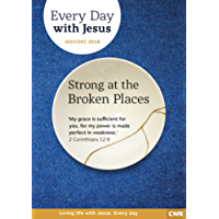 Every Day With Jesus November-December 2018: Strong at the Broken Places