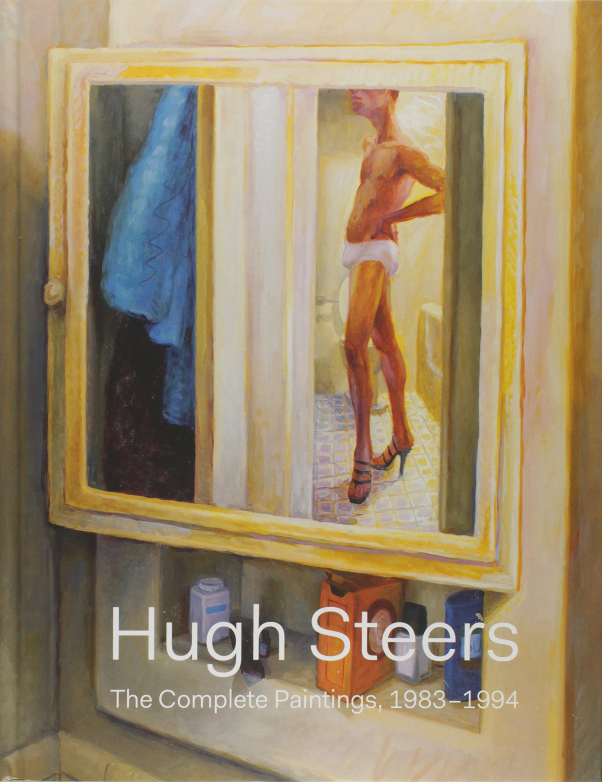 Download Hugh Steers: The Complete Paintings PDF
