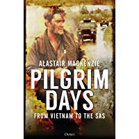 Pilgrim Days: From Vietnam to the SAS (English Edition)