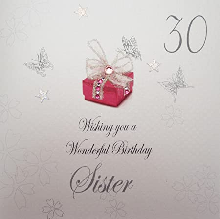 White Cotton Cards 30 Wishing You A Wonderful Birthday Sister