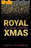 Ein Prinz zu Weihnachten: Royal Christmas (German Edition)