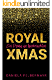 Ein Prinz zu Weihnachten: Royal Christmas