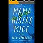 Mama Hissa's Mice: A Novel