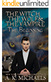 The Witch, The Wolf and The Vampire, The Beginning: Josef Meets Gabe (The Witch The Wolf And The Vampire Book 0)