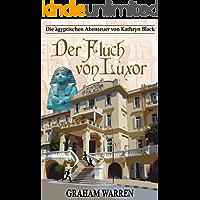 Der Fluch von Luxor (Die ägyptischen Abenteuer von Kathryn Black 1)