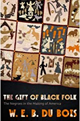The Gift of Black Folk: The Negroes in the Making of America Kindle Edition