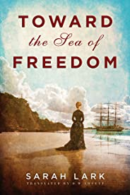 Toward the Sea of Freedom (The Sea of Freedom Trilogy Book 1)