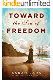 Toward the Sea of Freedom (The Sea of Freedom Trilogy Book 1)
