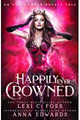 Happily Ever Crowned: An Underworld Royal Tale (Underworld Royals Book 1) Kindle Edition