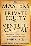 The Masters of Private Equity and Venture Capital (Professional Finance & Investment)