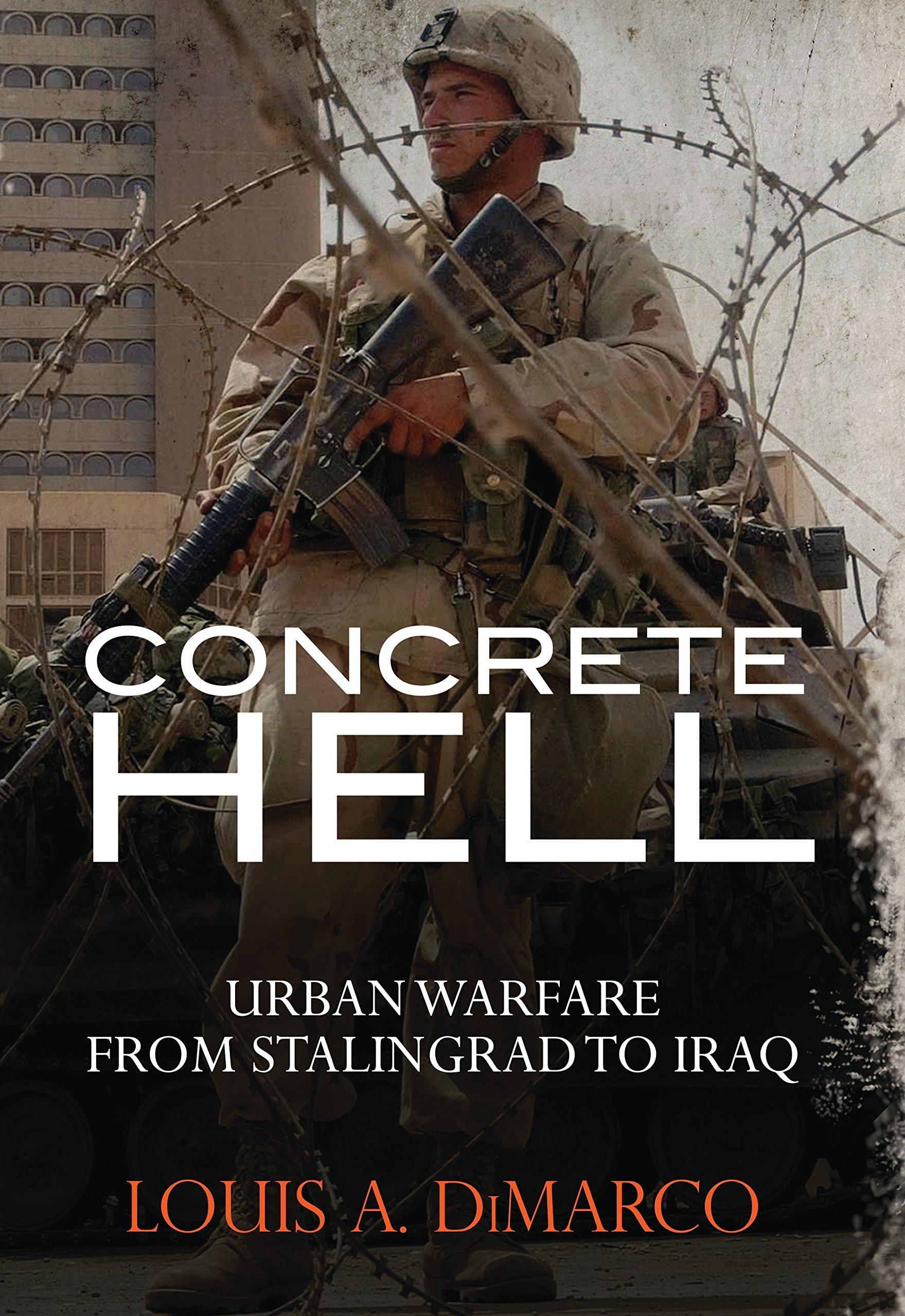 Concrete Hell  Urban Warfare From Stalingrad To Iraq  Military History
