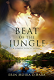 BEAT OF THE JUNGLE (DEADLY FORCES Book 1)