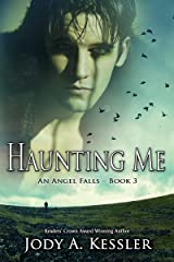 Haunting Me (An Angel Falls Book 3) Kindle Edition