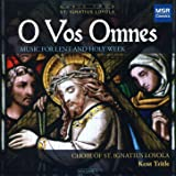 O Vos Omnes - Music for Lent and Holy Week