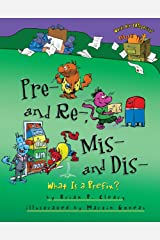 Pre- and Re-, Mis- and Dis-: What Is a Prefix? (Words Are CATegorical ®) Kindle Edition