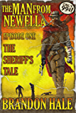 The Man From Newella I - The Sheriff's Tale
