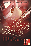 Being Beastly. Der Fluch der Schönheit (Märchenadaption von »Die Schöne und das Biest«)