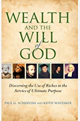 Wealth and the Will of God: Discerning the Use of Riches in the Service of Ultimate Purpose (Philanthropic and Nonprofit Studies) (English Edition) eBook Kindle