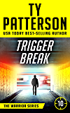 Trigger Break: A Covert-Ops Suspense Action Novel (Warriors Series of Thrillers Book 10)