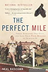 The Perfect Mile: Three Athletes, One Goal, and Less Than Four Minutes to Achieve It Kindle Edition