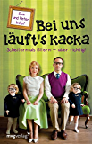Bei uns läuft's kacka: Scheitern als Eltern - aber richtig! (German Edition)